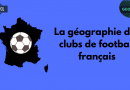 La géographie des clubs de foot français